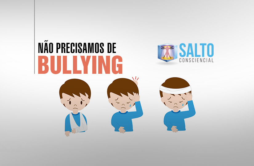 nao-precisamos-de-bullying-blog-salto-consciencial