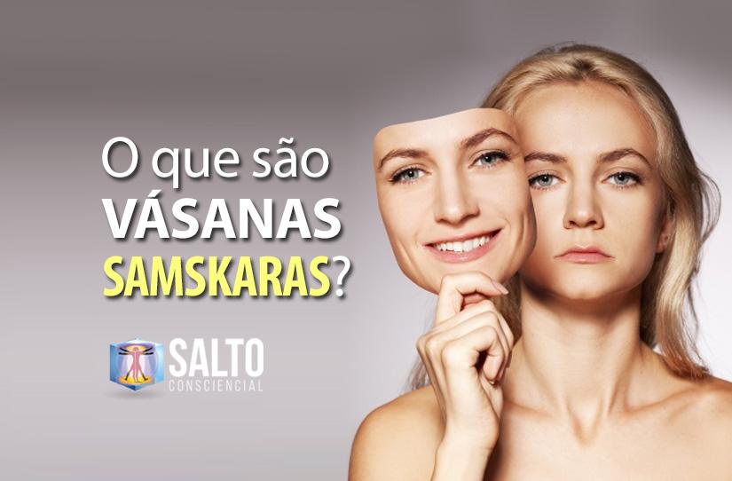 o_que_sao_vasanas_e_samskaras