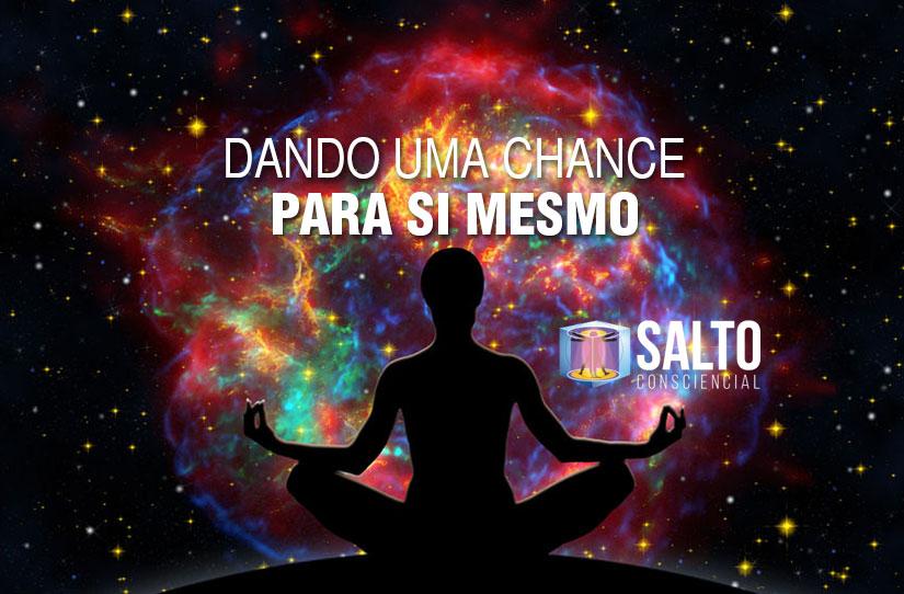 dando-um-chance-para-si-mesmo-blog-salto-consciencial