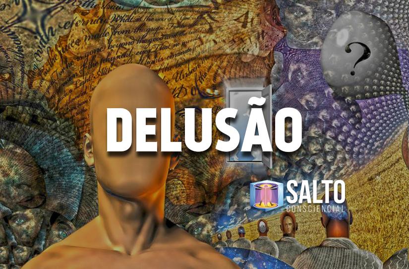 delusao-blog-salto-consciencial